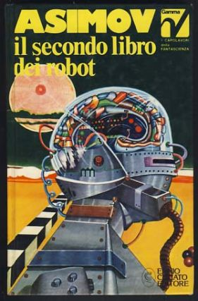 Il secondo libro dei robot (The Rest of the Robots). Isaac Asimov