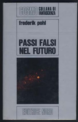 Passi falsi nel futuro (The Age of the Pussy Foot). Frederik Pohl