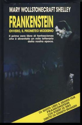 Frankenstein ovvero, il Prometeo moderno (Frankenstein; or, The Modern Prometheus). Mary Wollstonecraft Shelley.