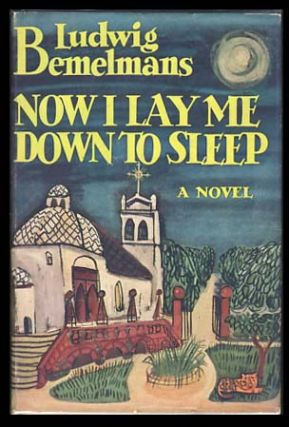 Now I Lay Me Down to Sleep. Ludwig Bemelmans