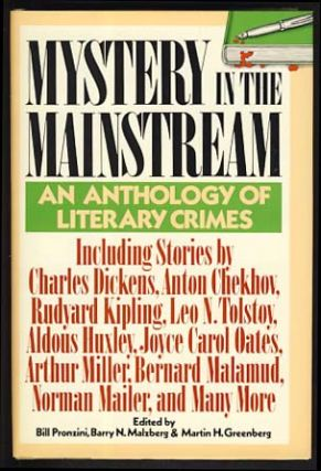 Mystery in the Mainstream: An Anthology of Literary Crimes. Bill Pronzini, Barry N. Malzberg,...