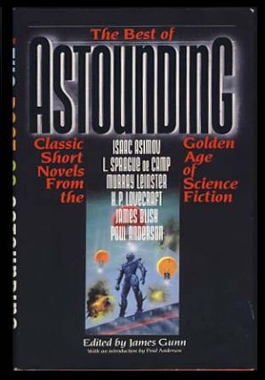 The Best of Astounding: Classic Short Novels from the Golden Age of Science Fiction. James E....