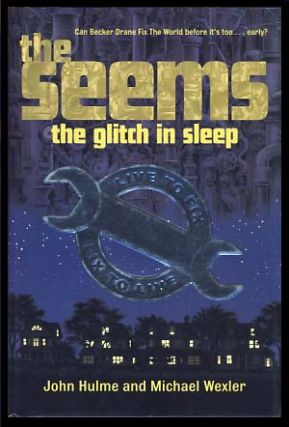The Seems: The Glitch in Sleep. John Hulme, Michael Wexler