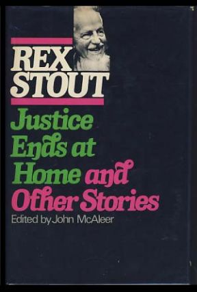 Justice Ends at Home and Other Stories. Rex Stout
