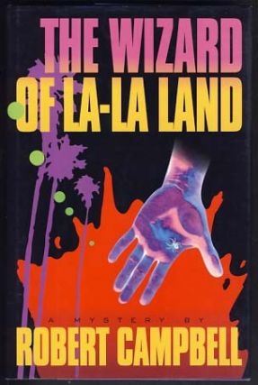 The Wizard of La-La Land. Robert Campbell