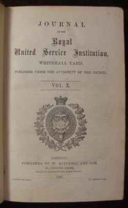 Journal of the Royal United Service Institution, Whitehall Yard. Published Under the Authority of...