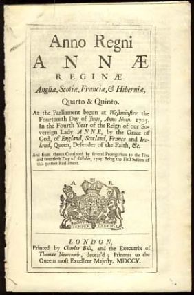 Anno Regni Annae Reginae Anglia, Scotia, Francia, & Hibernia, Quarto & Quinto. At the Parliament begun at Westminster the Fourteenth Day of June, Anno Dom. 1705. In the Fourth Year of the Reign of Our Sovereign Lady ANNE, by the Grace of God, of England, Scotland, France and Ireland, Queen, Defender of the Faith, etc. An Act to Prevent Frauds frequently committed by Bankrupts.