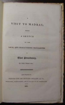 A Visit to Madras; Being a Sketch of the Local and Characteristic Peculiarities of That...