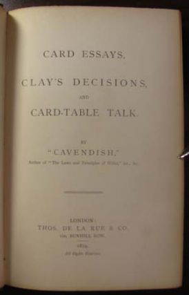 "Card Essays, Clay's Decisions, and Card-Table Talk. ""Cavendish"", Henry Jones"