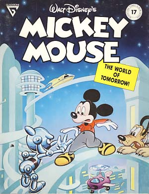 Gladstone Comic Album No. 17 - Mickey Mouse in The World of Tomorrow. Floyd Gottfredson, Bill Walsh