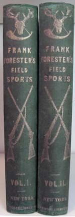 Frank Forester's Field Sports of the United States, and British Provinces, of North America.