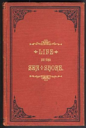 Life at the Sea Shore. Where to Go, How to Get There, and How to Enjoy. Public Resorts on the New...