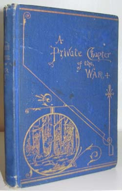 A Private Chapter of the War. (1861-5). George W. Bailey