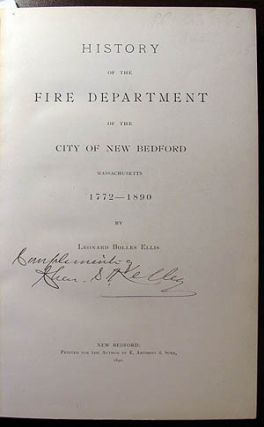 History of the Fire Department of the City of New Bedford, Massachusetts, 1772-1890. Leonard...