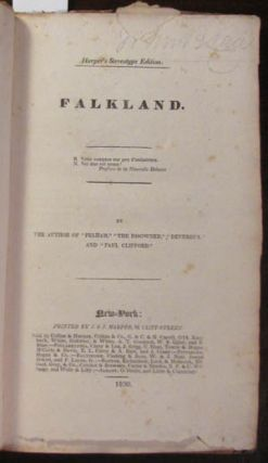 "Falkland. By the Author of ""Pelham,"" ""The Disowned,"" ""Devereux,"" and ""Paul Clifford."" Edward..."