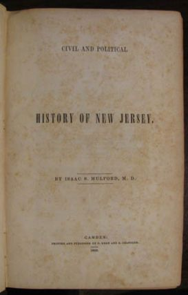Civil and Political History of New Jersey. Isaac S. Mulford