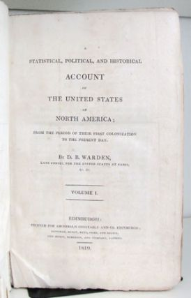 A Statistical, Political, and Historical Account of the United States of North America; from the Period of Their First Colonization to the Present Day.