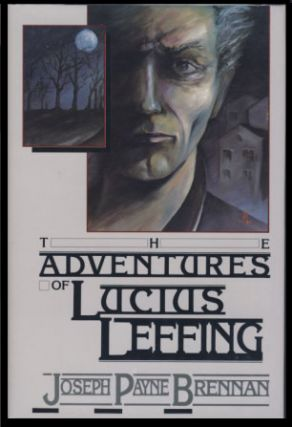 The Adventures of Lucius Leffing. Joseph Payne Brennan.
