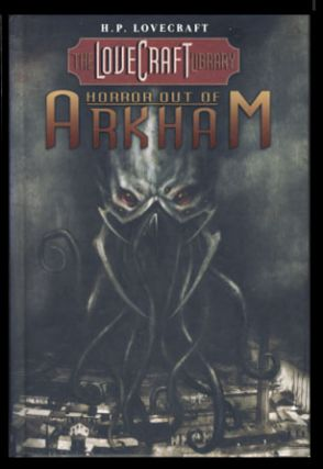 The Lovecraft Library Volume 1: Horror Out of Arkham. H. P. Lovecraft