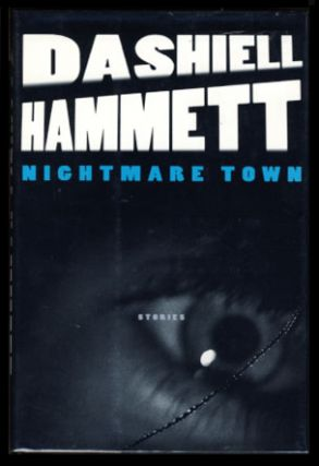 Nightmare Town: Stories. Dashiell Hammett