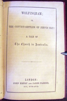 Wolfingham; or, The Convict-Settler of Jervis Bay: A Tale of the Church in Australia.