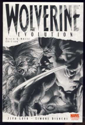 Wolverine: Evolution Black & White Edition. Jeph Loeb, Simone Bianchi