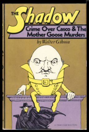 The Shadow: Crime Over Casco & The Mother Goose Murders. Walter B. Gibson