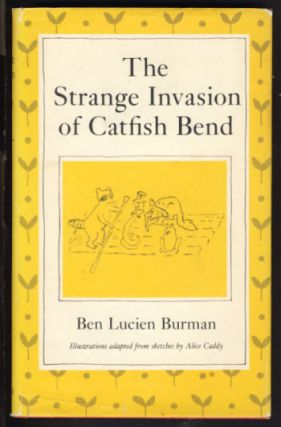 The Strange Invasion of Catfish Bend. Ben Lucien Burman
