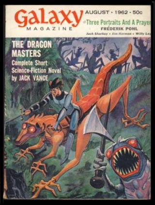 The Dragon Masters in Galaxy Magazine August 1962. Jack Vance.