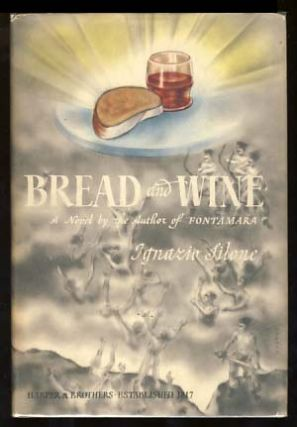 Bread and Wine. Ignazio Silone