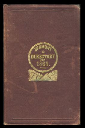 The Vermont Directory and Commercial Almanac for 1869, Being the First After Bissextile or Leap...
