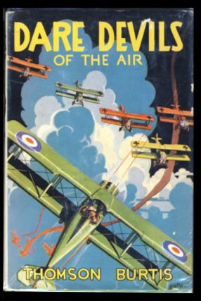 Daredevils of the Air. Thomson Burtis