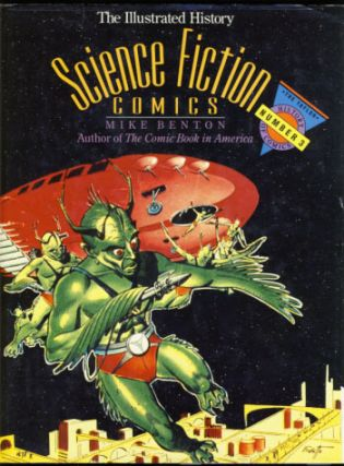 Science Fiction Comics: The Illustrated History. Mike Benton.