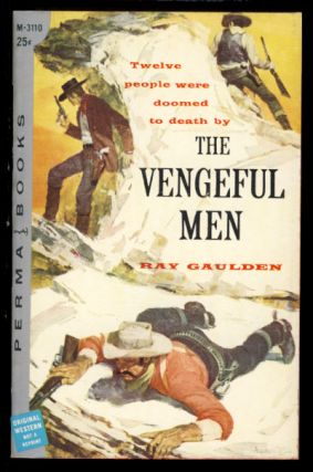 The Vengeful Men. Ray Gaulden.