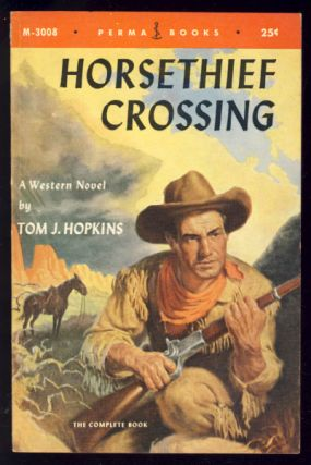 Horsethief Crossing. Tom J. Hopkins