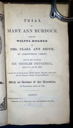 Trial of Mary Ann Burdock for the Wilful Murder of Mrs. Clara Ann Smith, by Administering...