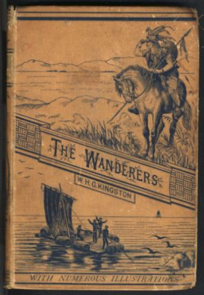 The Wanderers; or, Adventures in the Wilds of Trinidad and Up the Orinoco. William Henry Giles...