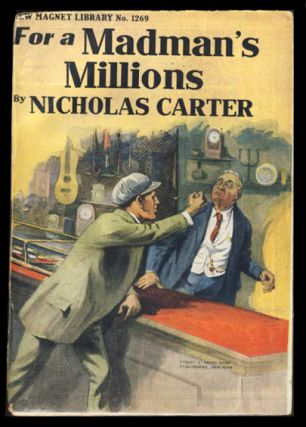 For a Madman's Millions, or, Nick Carter's Search for a Fortune. Nicholas Carter, Frederick Van...