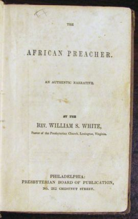 The African Preacher. An Authentic Narrative.