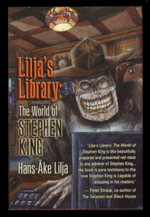 Lilja's Library: The World of Stephen King. Hans-Åke Lilja.