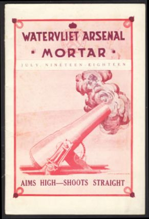 Watervliet Arsenal Mortar No. 3 July, 1918. J. L. Price, ed