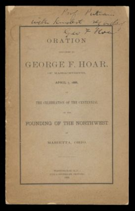 Oration Delivered by George F. Hoar, of Massachusetts, April 7, 1888, at the Celebration of the...