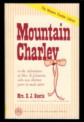 Mountain Charley, or the Adventures of Mrs. E. J. Guerin, Who Was Thirteen Years in Male Attire....
