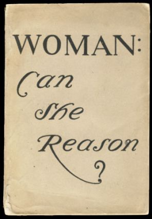 "Woman: Can She Reason? The Famous ""Cynic"" Correspondence in The New York Times Saturday Review of..."