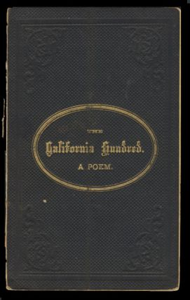 The California Hundred: A Poem. J. Henry Rogers