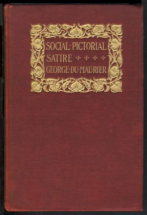Social Pictorial Satire. With Illustrations. George Du Maurier