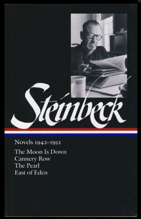 Novels 1942-1952. The Moon Is Down. Cannery Row. The Pearl. East of Eden. John Steinbeck