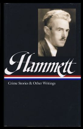 Crime Stories and Other Writings. Dashiell Hammett