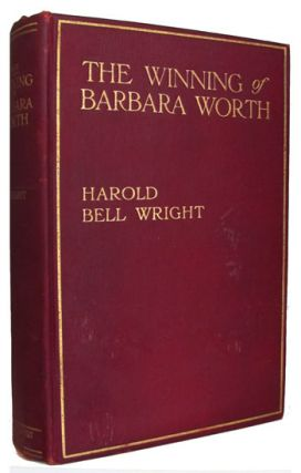 The Winning of Barbara Worth. Harold Bell Wright