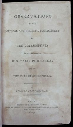 Observations on the Medical and Domestic Management of the Consumptive; on the Powers of...